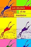 O rio inactínico (Portuguese Edition)