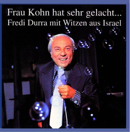 Frau Kohn hat sehr gelacht -  Fredi Durra mit Witzen aus Israel