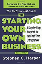 The McGraw-Hill Guide to Starting Your Own Business : A Step-By-Step Blueprint for the First-Time Entrepreneur