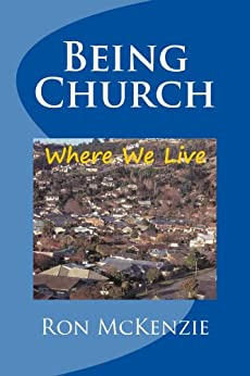 Being Church Where We Live by [Ron McKenzie]