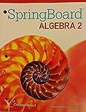 SpringBoard Algebra 2 Consumable Student Edition 2015 CollegeBoard