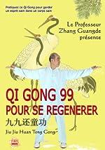 Qi Gong 99 pour Se Régénérer (DVD Inclus) de Zhang Guangde