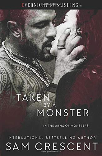 Taken by a Monster (In the Arms of Monsters)