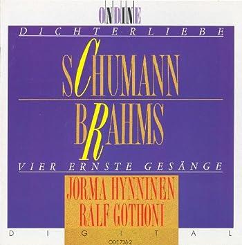 Schumann, R.: Dichterliebe / Brahms, J.: 4 Ernste Gesange