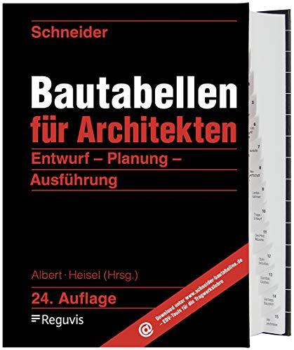 Schneider - Bautabellen für Architekten: Entwurf - Planung - Ausführung
