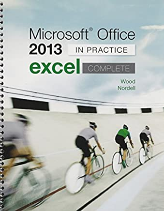Microsoft ® Office Excel 2013 Complete: In Practice with SIMnet Access Card by Kari Wood (2015-03-17)