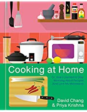 Cooking at Home: Or, How I Learned to Stop Worrying About Recipes (And Love My Microwave): A Cookbook (English Edition)