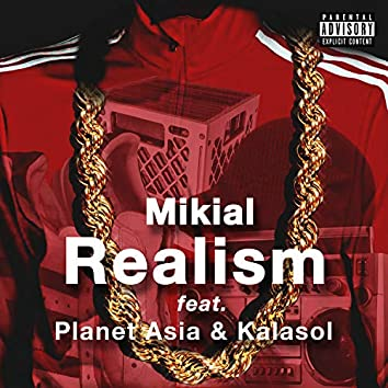Realism (feat. Planet Asia & Kalasol)