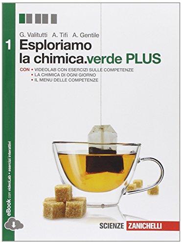Esploriamo la chimica. Ediz. verde plus. Per le Scuole superiori. Con e-book. Con espansione online