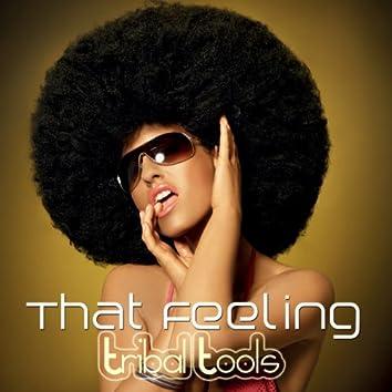 That Feeling (Tribal Tools)