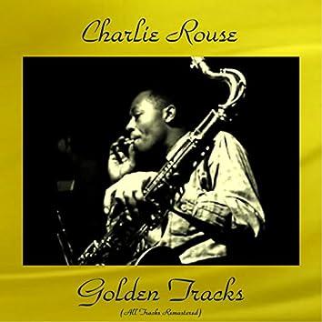 Charlie Rouse Golden Tracks (feat. Seldon Powell / Paul Quinichette) [All Tracks Remastered]