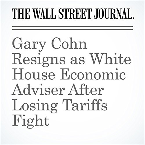 Gary Cohn Resigns as White House Economic Adviser After Losing Tariffs Fight copertina