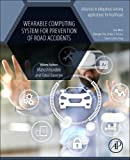 Wearable Computing System for Prevention of Road Accidents, Volume 8 (Advances in ubiquitous sensing applications for healthcare)