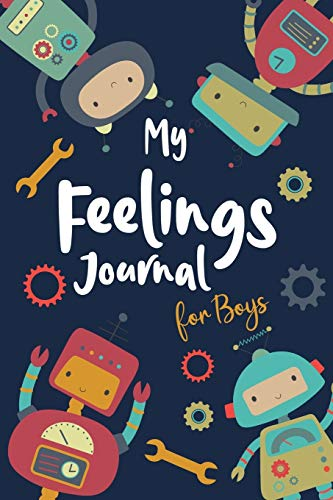 My Feelings Journal for Boys: Help Your Child Express Their Emotions...