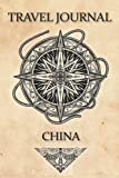 Travel Journal China: Travel Diary and Planner | Journal, Notebook, Book, Journey | Writing Logbook | 120 Pages 6x9 | Gift For Backpacker
