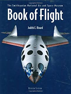 The Book of Flight: The Smithsonian National Air and Space Museum