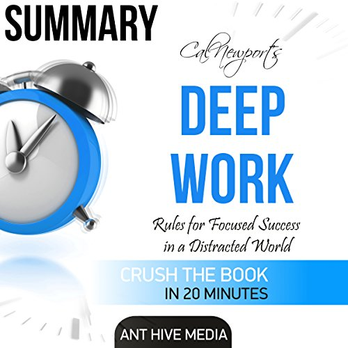 Summary: Cal Newport's Deep Work: Rules for Focused Success in a Distracted World                   By:                                                                                                                                 Ant Hive Media                               Narrated by:                                                                                                                                 Doron Alon                      Length: 17 mins     2 ratings     Overall 4.5