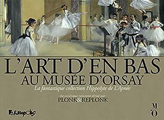 L'Art d'en bas au musée d'Orsay. La