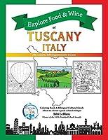 Explore Food & Wine of Tuscany, Italy: Alla scoperta dell'enogastronomica toscana