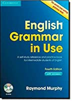 English Grammar in Use with Answers and CD-ROM: A Self-Study Reference and Practice Book for Intermediate Learners of English