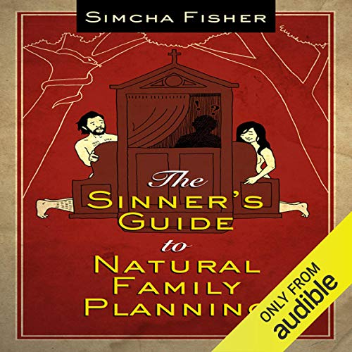 The Sinner's Guide to Natural Family Planning audiobook cover art