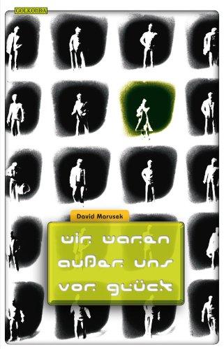 Buchseite und Rezensionen zu 'Wir waren außer uns vor Glück' von David Marusek