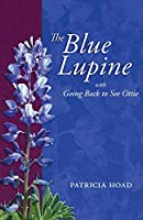 The Blue Lupine: with Going Back to See Ottie