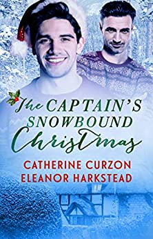 The Captain's Snowbound Christmas: A Captivating Captains Story by [Catherine Curzon, Eleanor Harkstead]