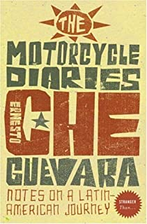 Stranger Than... - The Motorcycle Diaries: Notes on a Latin American Journey by Ernesto 'Che' Guevara (2007-02-05)