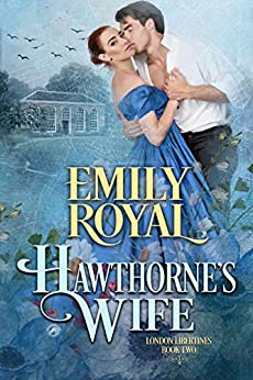 Hawthorne's Wife (London Libertines Book 2) by [Emily Royal]