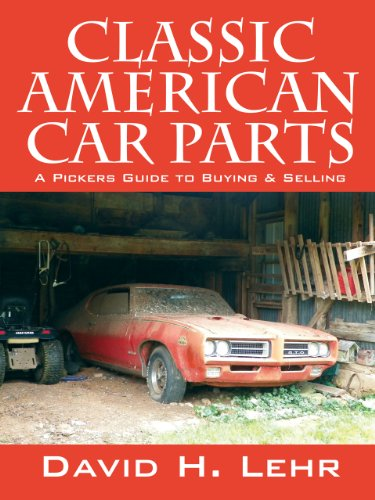 Classic American Car Parts: A Pickers Guide to Buying & Selling (English Edition)