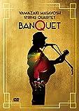 "String Quartet""BANQUET""[DVD]"