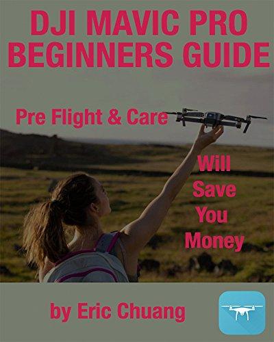 MAVIC SECRETS: Pre-Flight and Care Will Save You Money (English Edition)