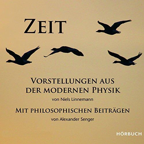 Zeit: Vorstellungen aus der modernen Physik mit philosophischen Beiträgen Titelbild
