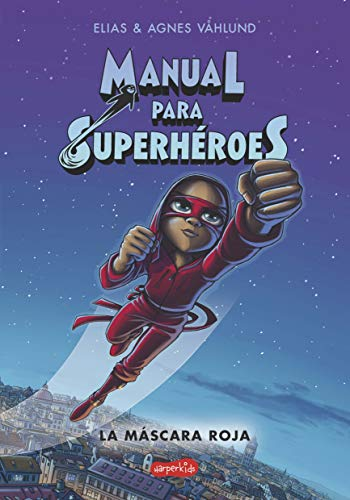 Manual para superhéroes. La máscara roja (HARPERKIDS, Band 2)
