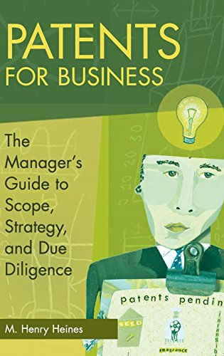 Download Patents for Business: The Manager's Guide to Scope, Strategy, and Due Diligence 027599337X