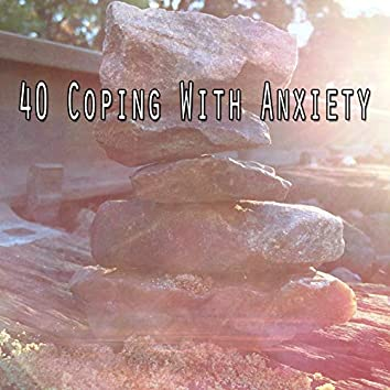 40 Coping with Anxiety