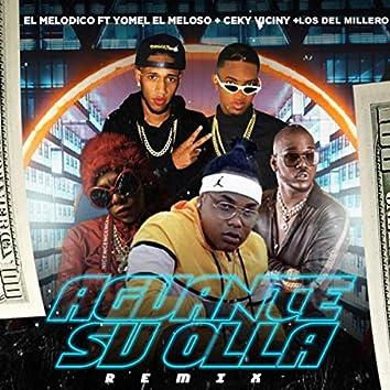 Aguante Su Olla (Remix) [feat. Yomel el Meloso, Ceky Viciny & Los del Millero]