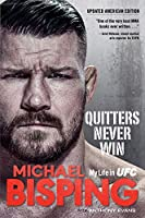 Quitters Never Win: My Life in Ufc - the American Edition