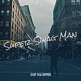 Super Swag Man [Explicit]