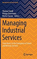 Managing Industrial Services: From Basics to the Emergence of Smart and Remote Services (Management for Professionals)