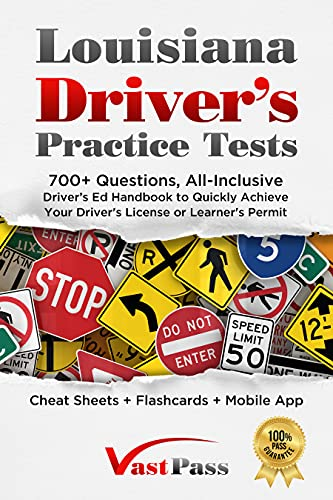 Louisiana Driver's Practice Tests: 700+ Questions, All-Inclusive Driver's Ed Handbook to Quickly achieve your Driver's License or Learner's Permit (Cheat ... Flashcards + Mobile App) (English Edition)