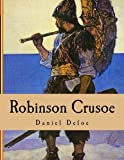 Robinson Crusoe - Large Print Edition by Daniel Defoe (2014-06-24) - CreateSpace Independent Publishing Platform - 24/06/2014