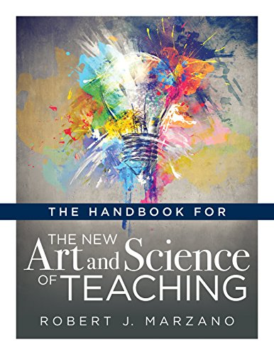 Compare Textbook Prices for The Handbook for the New Art and Science of Teaching Your Guide to the Marzano Framework for Competency-Based Education and Teaching Methods The New Art and Science of Teaching Book Series Illustrated Edition ISBN 9781947604315 by Robert J. Marzano