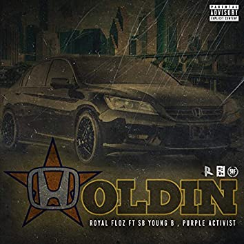 Holdin (feat. SB Young B & Purple Activist)