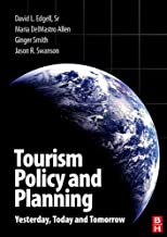 Tourism Policy and Planning: Yesterday, Today and Tomorrow: Yesterday, Today and Tomorrow