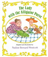 The Lady With the Alligator Purse (Sing-Along Stories)