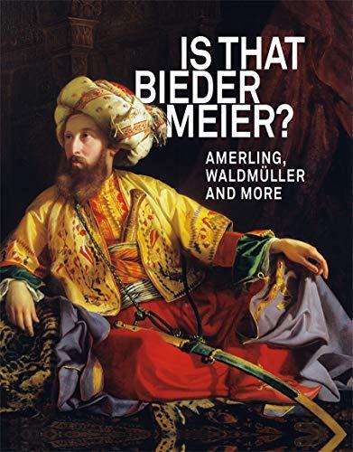 Is that Biedermeier?: Amerling, Waldmüller and more