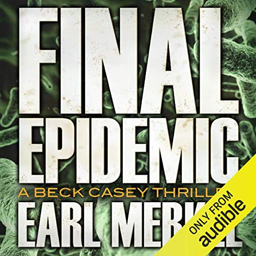 Final Epidemic Audiobook By Earl Merkel cover art