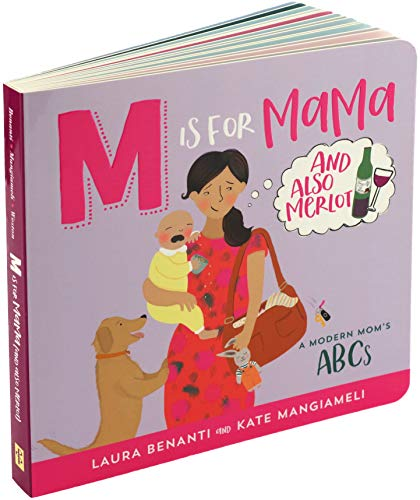 M is for MAMA (and also Merlot): A Modern Mom's ABCs